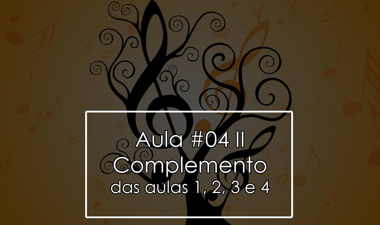 Teoria Musical Iniciante – Aula #04 II – Complemento Aulas 1, 2, 3 e 4