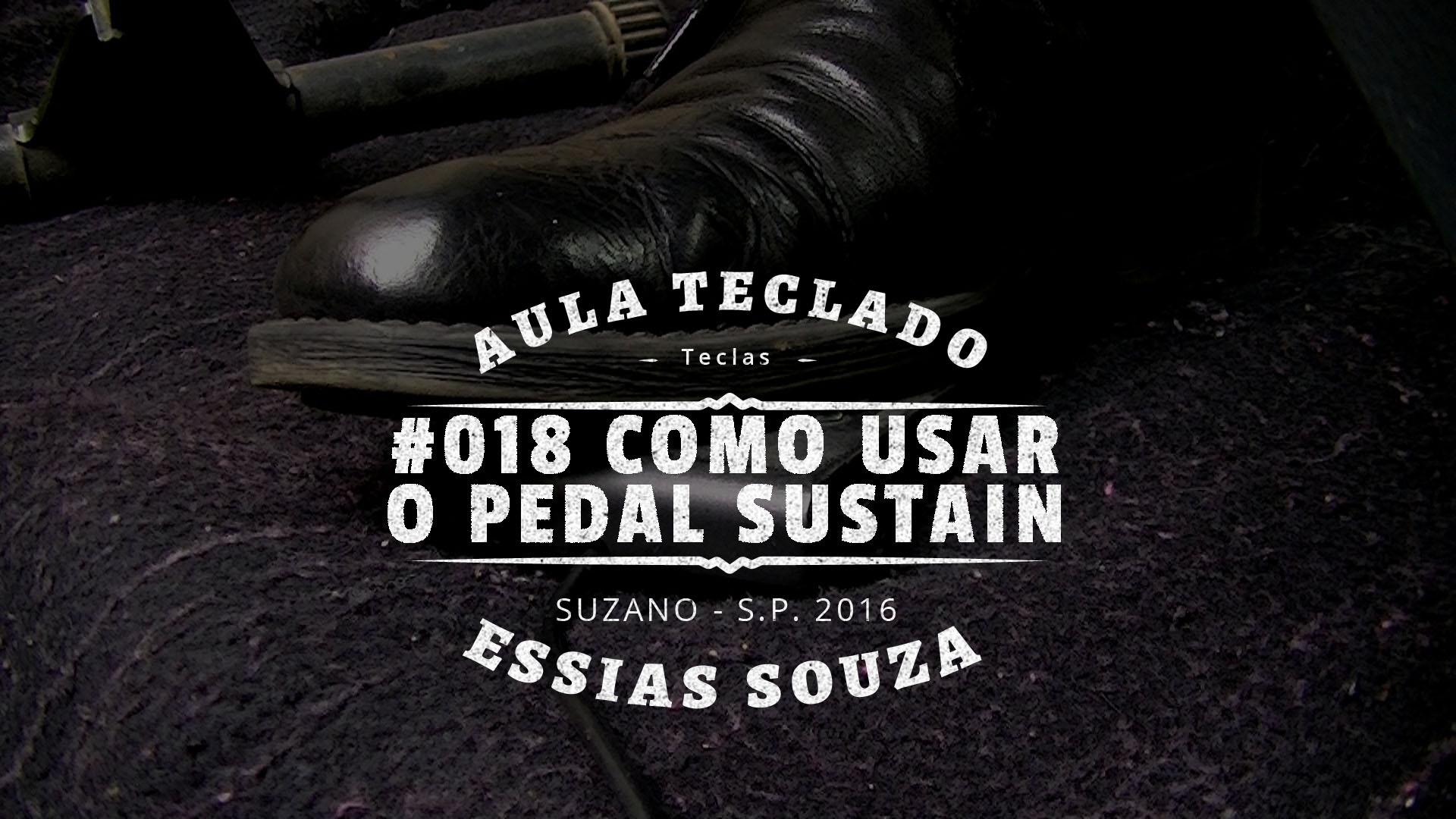 Aula de Teclado #018 – Como Usar o Pedal de Sustain