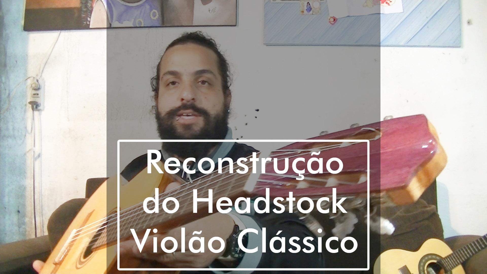 Reconstrução do Headstock Violão Clássico