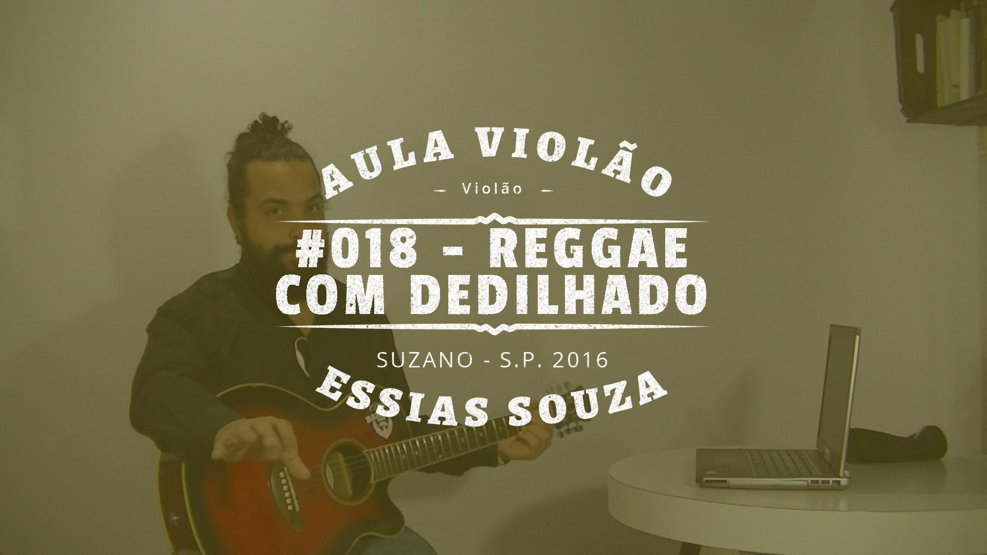 Aula de Violão #018 – Como Tocar Reggae Com Dedilhado