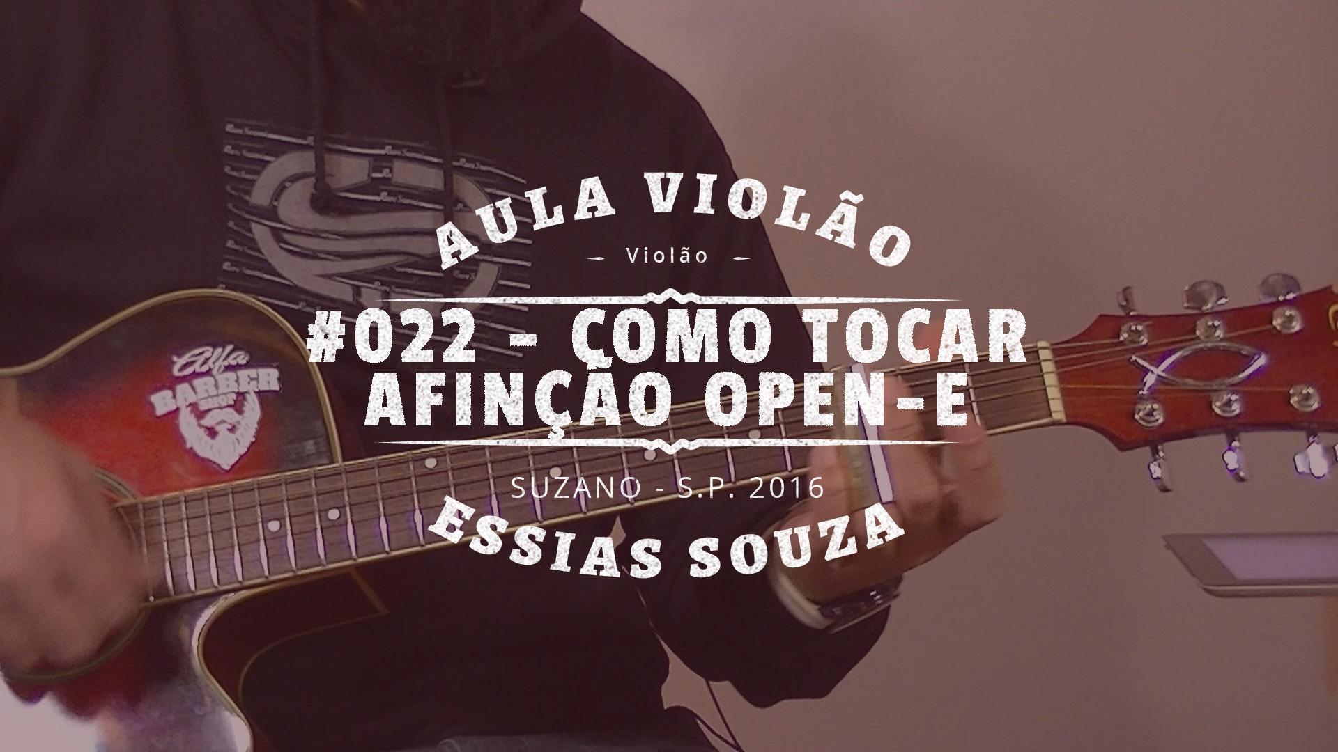Aula de Violão #022 – Como Tocar Em Open-E