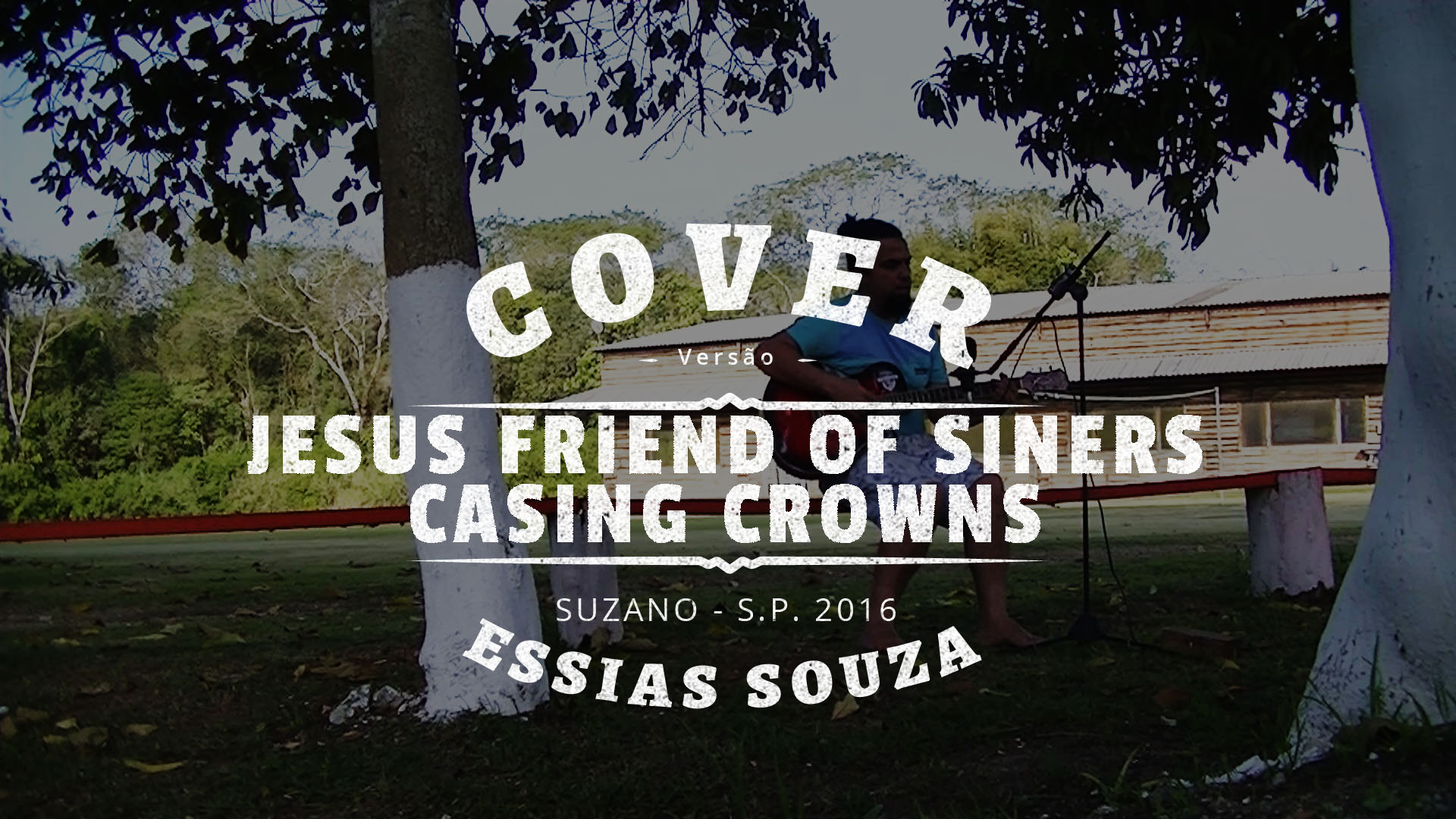 Jesus Friend Of Siners – Casting Crowns – Cover Por Essias