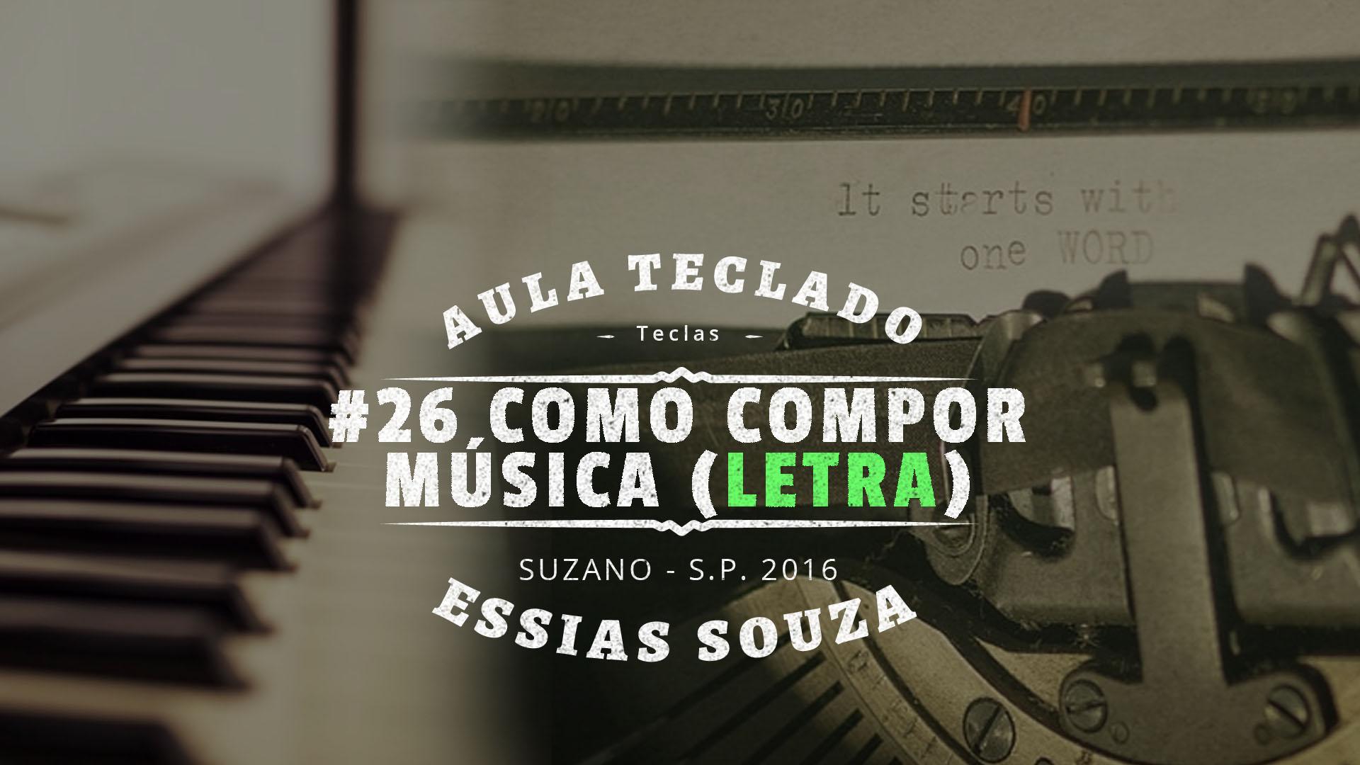 Aula de Teclado #26 – Como Compor Uma Música – Letra