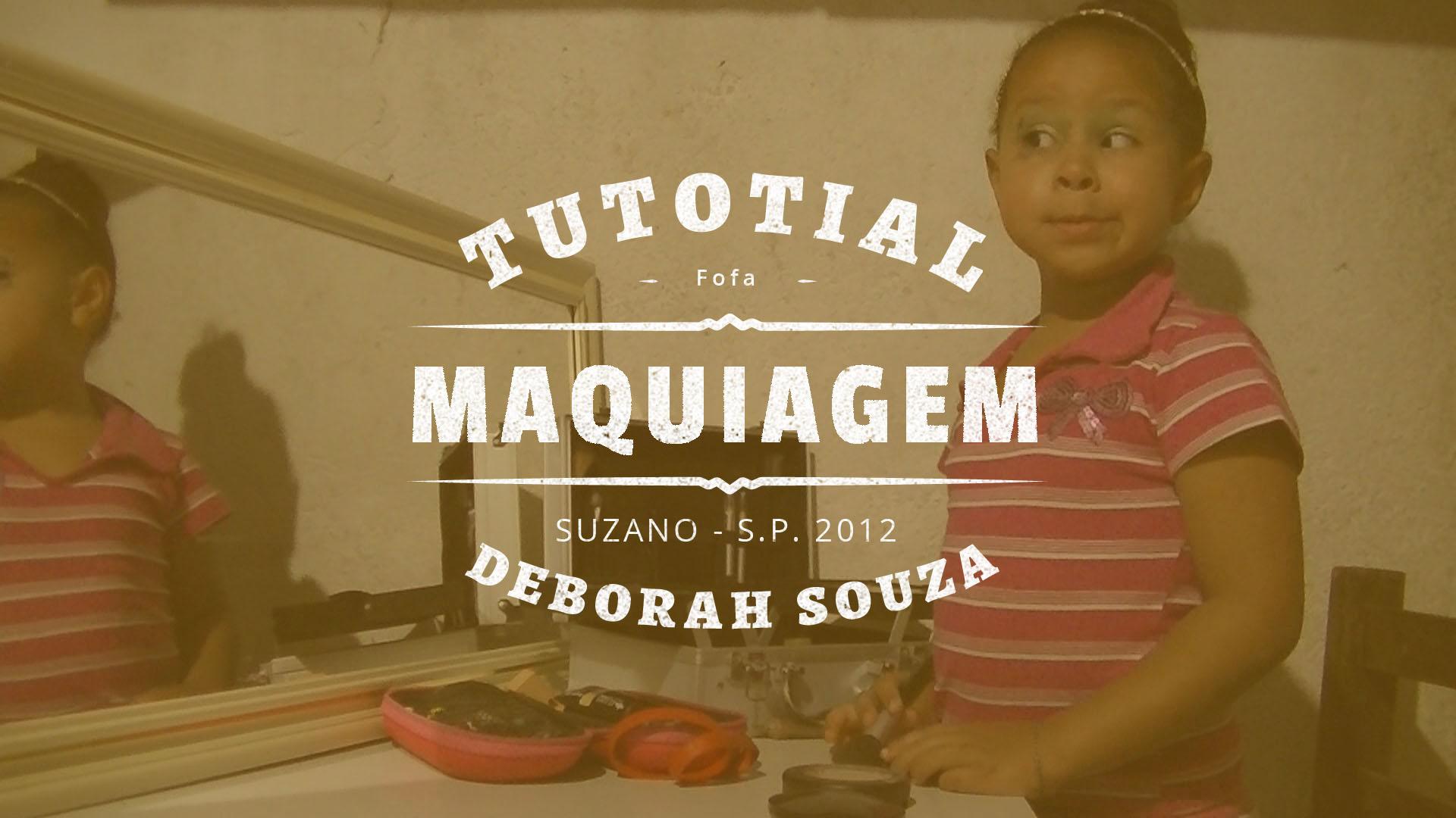 Tutorial De Maquiagem – Deborah Souza