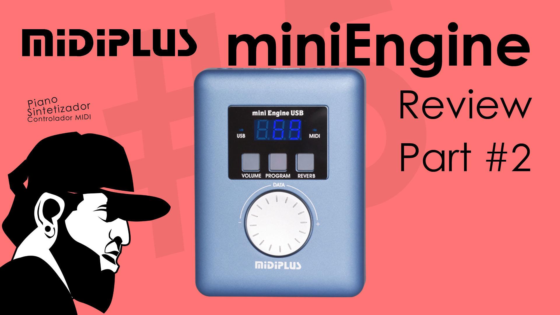 Teclado Musical De Baixo Custo #5 – Review – MidiPlus MiniEngine – Parte #2