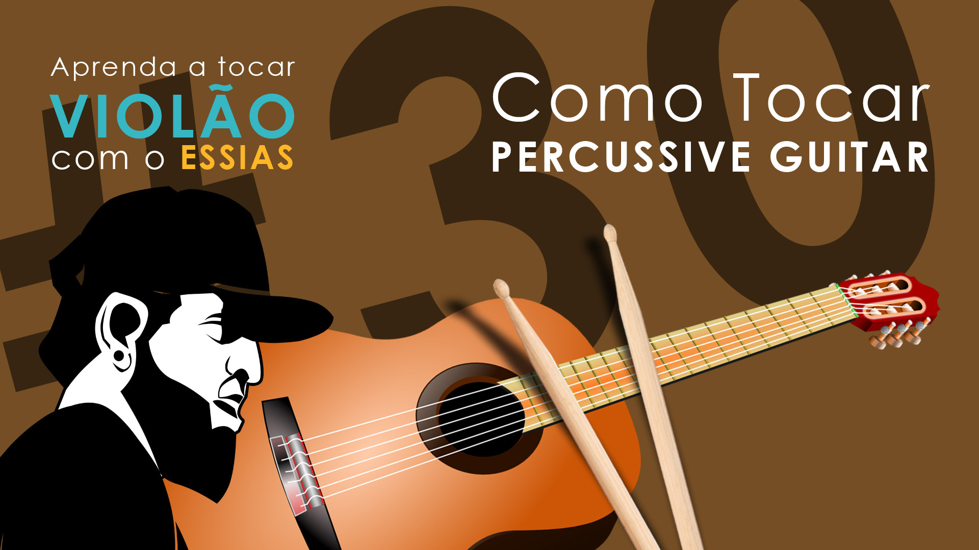 Aula de Violão #30 – Como Tocar Percussive Guitar?