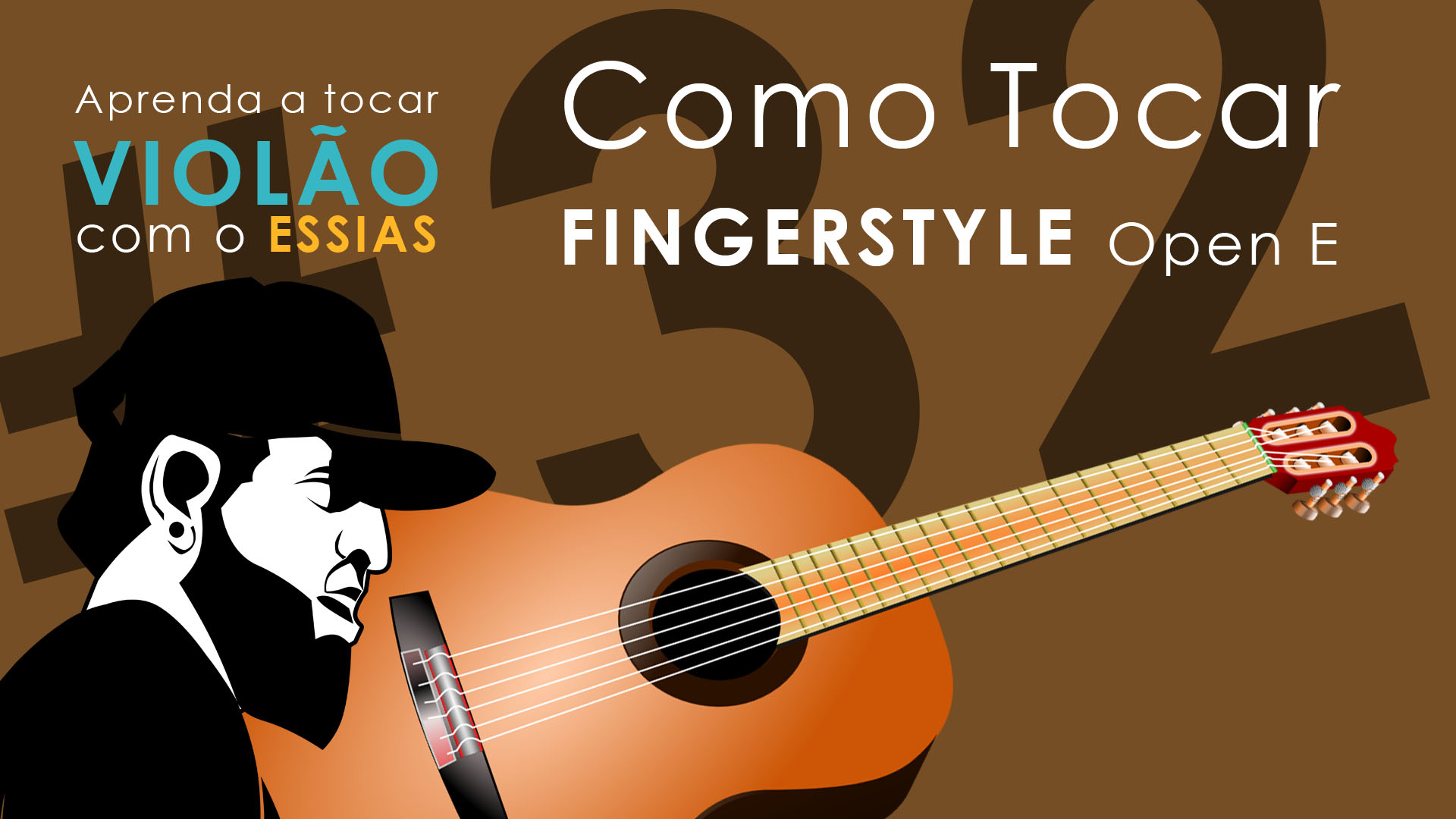 Aula de Violão #32 – Como Tocar Fingerstyle – Open E