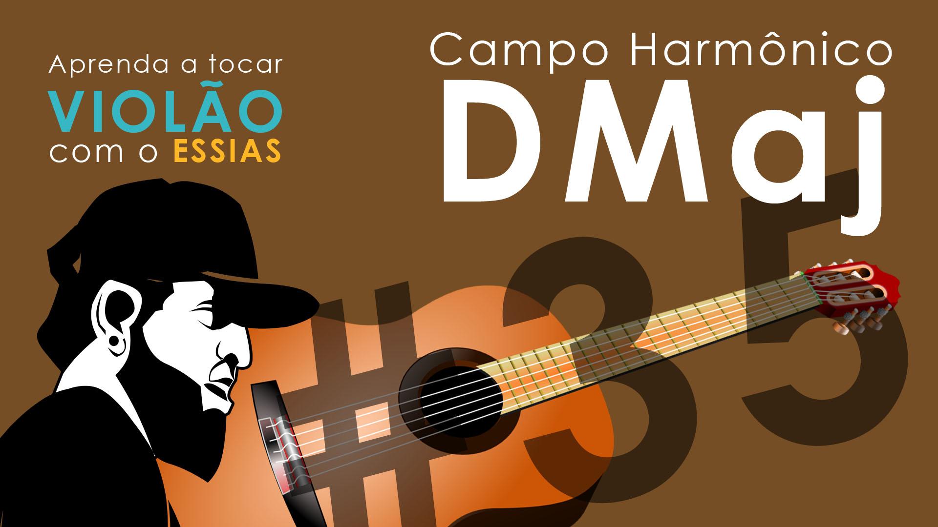 Aula de Violão #35 – Campo Harmonico DMaj
