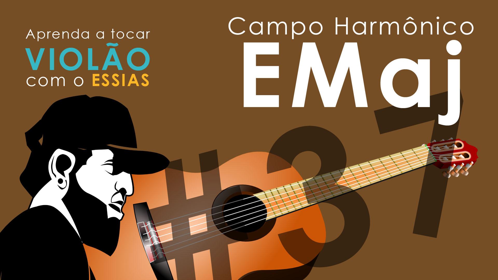 Aula de Violão #37 – Campo Harmonico EMaj