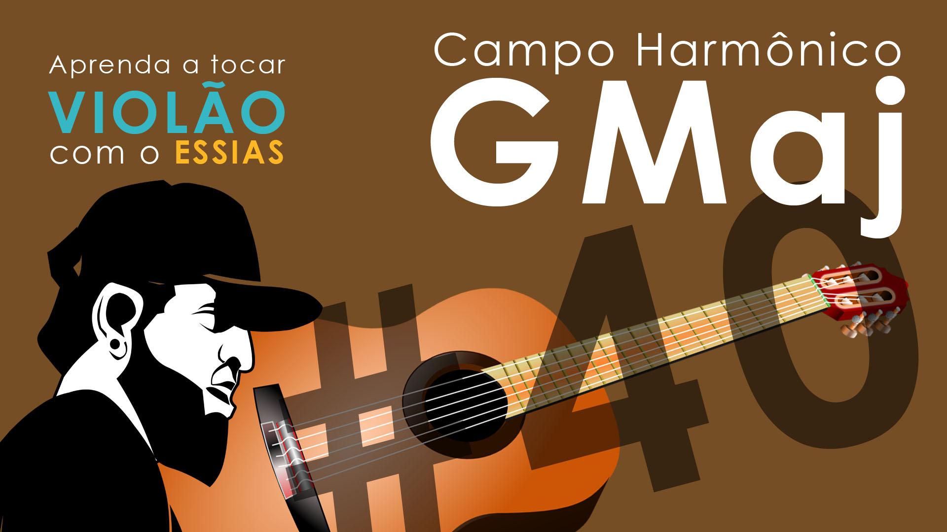 Aula de Violão #40 – Campo Harmonico GMaj