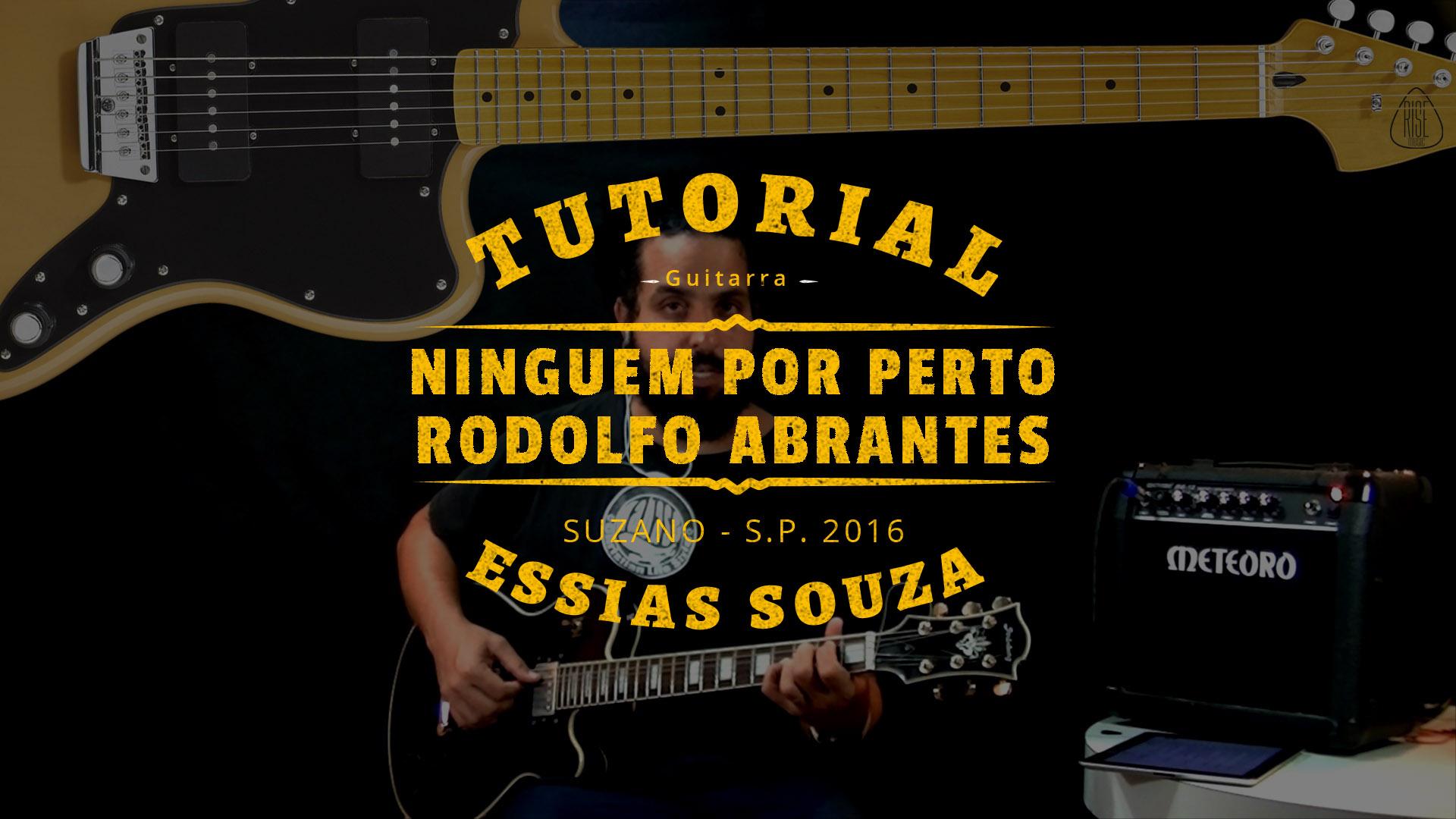 Como Tocar Ninguem Por Perto – Rodolfo Abrantes (Tutorial de Guitarra/Violão)