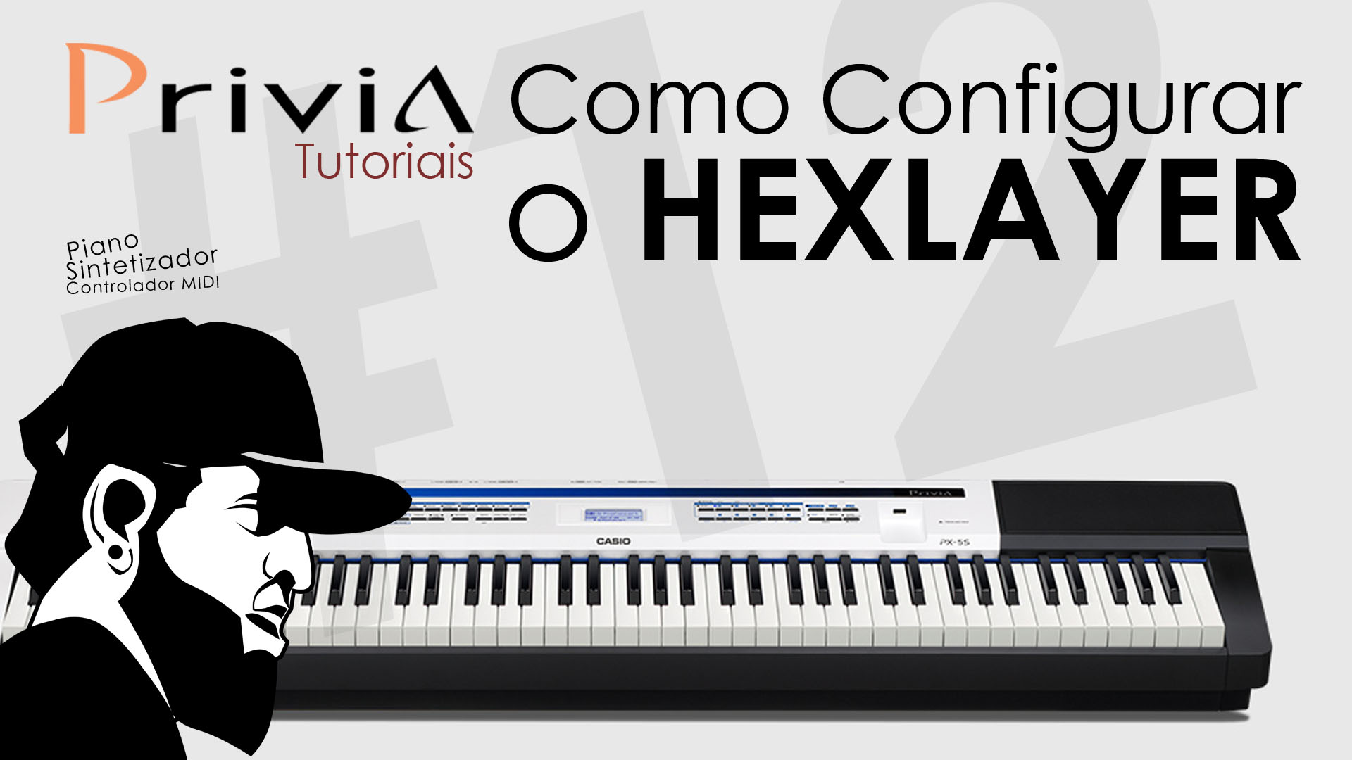 Tutorial Casio Privia PX-5S #12 – Como Configurar os Hexlayers?