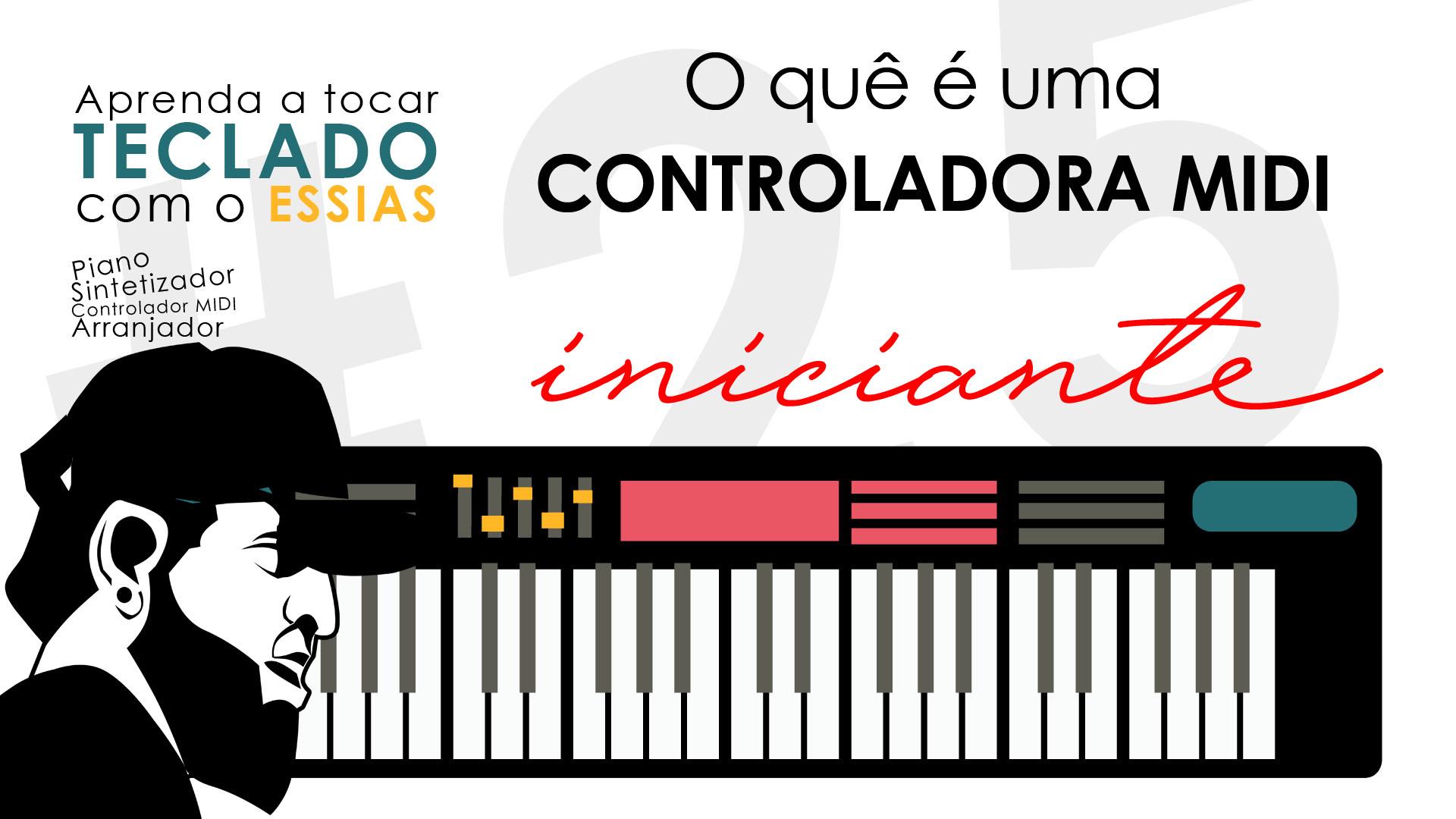 Teclado Iniciante #25 – O Que É Controlador MIDI?