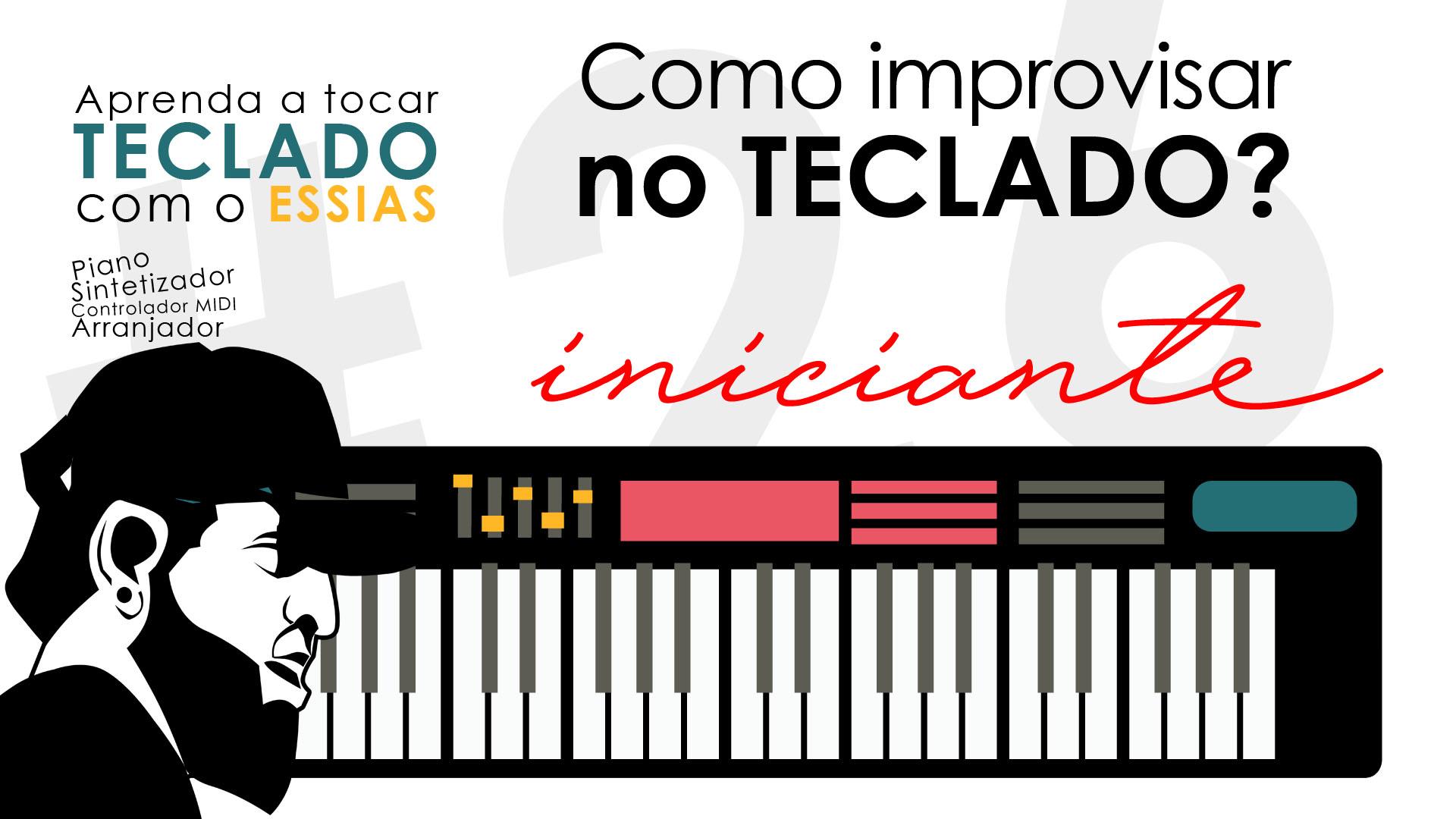 Teclado Iniciante #26 – Como Improvisar No Teclado?