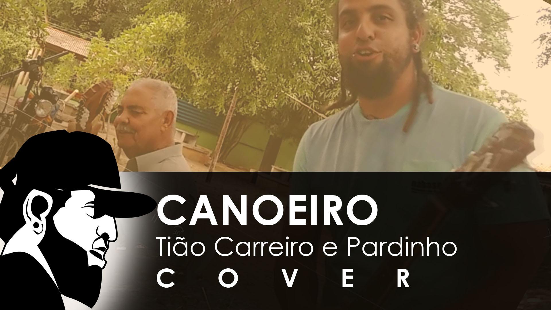 Canoeiro – Tião Carreiro e Pardinho Cover (Ferias 2017)