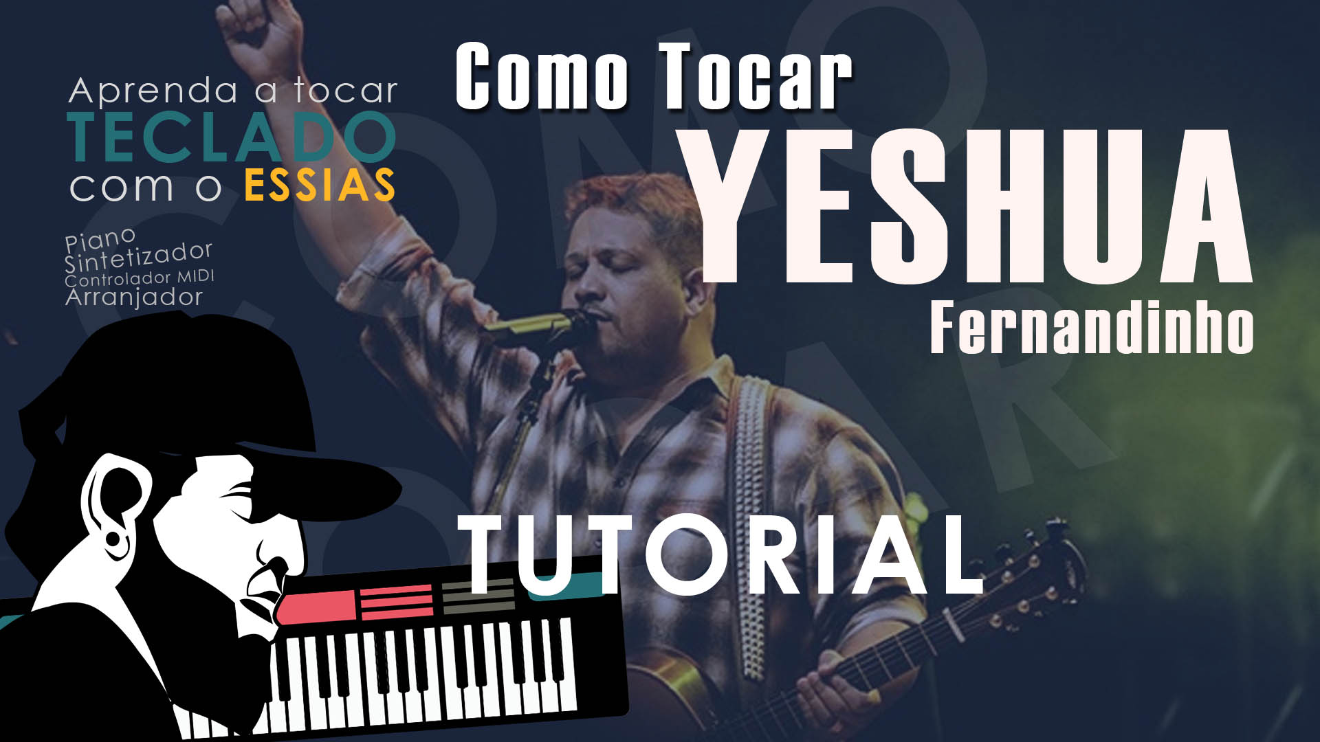 Como Tocar Yeshua – Fernandinho Feat Kim Walker Smith (Tutorial de Teclado)