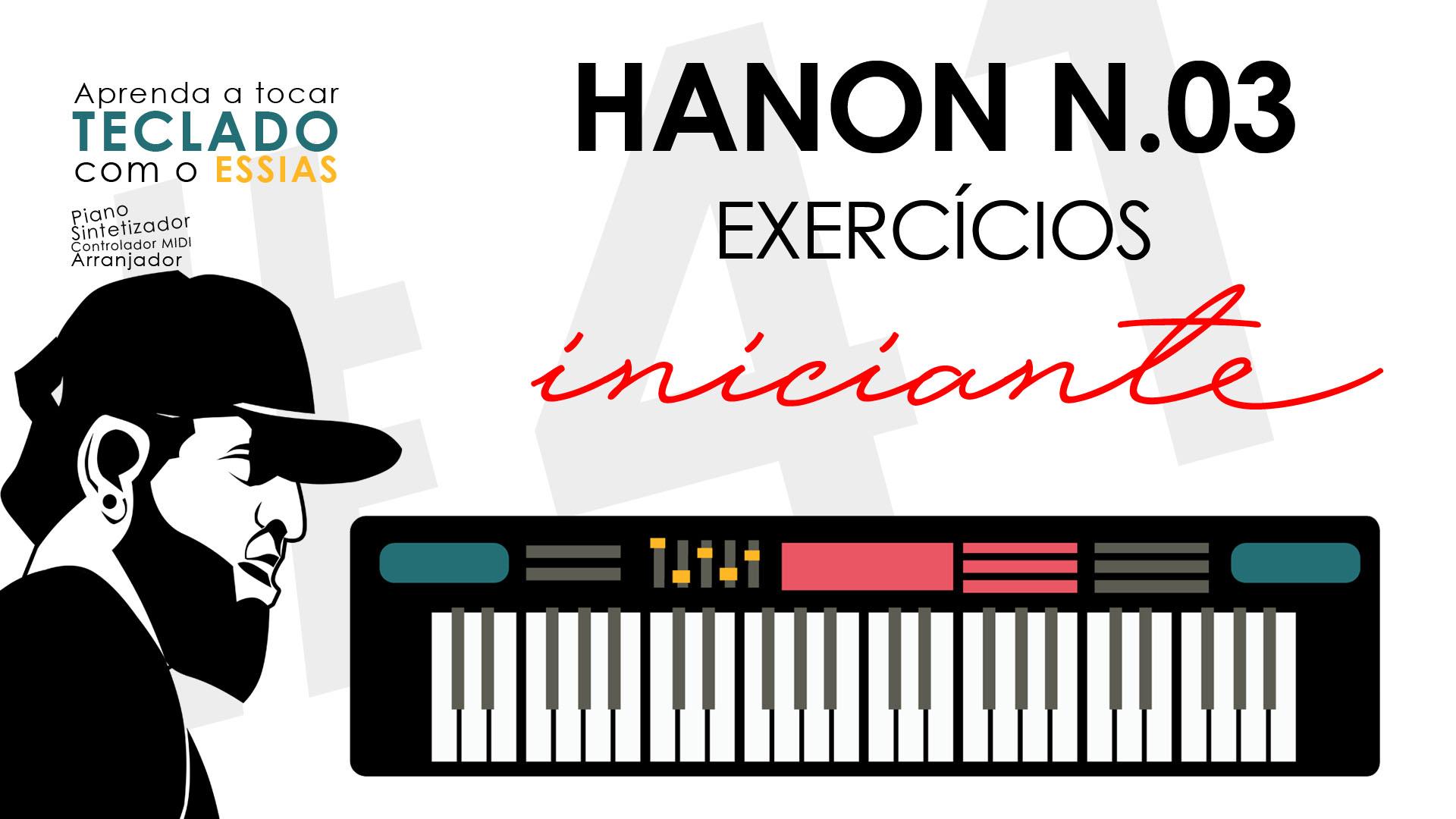 Exercícios Para Teclado – Hanon N.03 (Como Aumentar Agilidade no Teclado)