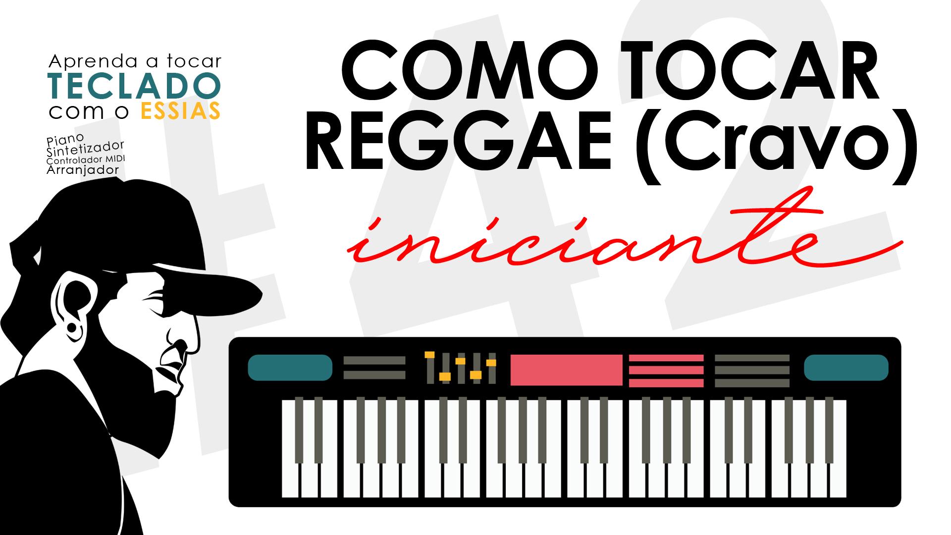 #42 – Como Tocar Reggae No Teclado Usando Cravo – Teclado Iniciante