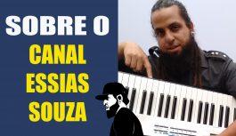 Sobre o Canal Essias Souza – Vlog Essias #80