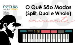 O Quê São Modos De Teclado (Split, Whole e Dual)? | Teclado Iniciante #53