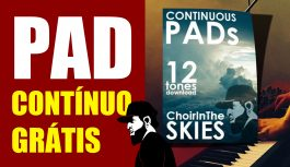 Continuous PAD – ChoirInTheSkies (Download Incluso Grátis) | Tudo Sobre Teclado Musical #24