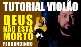 Como Tocar Deus Não Está Morto | God's Not Dead – Fernandinho (Tutorial de Violão)