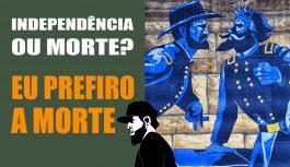 Independência ou Morte? Vou Preferir a Morte! | Vlog Essias #94