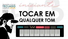 Segredo Para Tocar Em Qualquer Tom | Teclado Iniciante #63