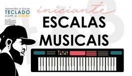 Escalas Musicais (Maior, Menor, Harmonica, Arabe, Chinesa e etc) | Teclado Iniciante #68