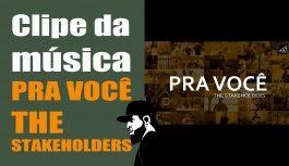 Clip da Musica Pra Você – The Stakeholders – Confira! | Vlog Essias #106