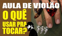 Palheta, Dedilhado, Dedeira, Unheira e Unha? Com O Quê Tocar Violão? | Aulas de Violão (VIEP052)