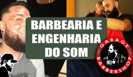 Barbearia Garage BarberShop e Engenharia de Som | Vlog Essias (VLESEP114)