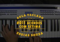 Aula de Teclado #011 – Acordes Com Sétima