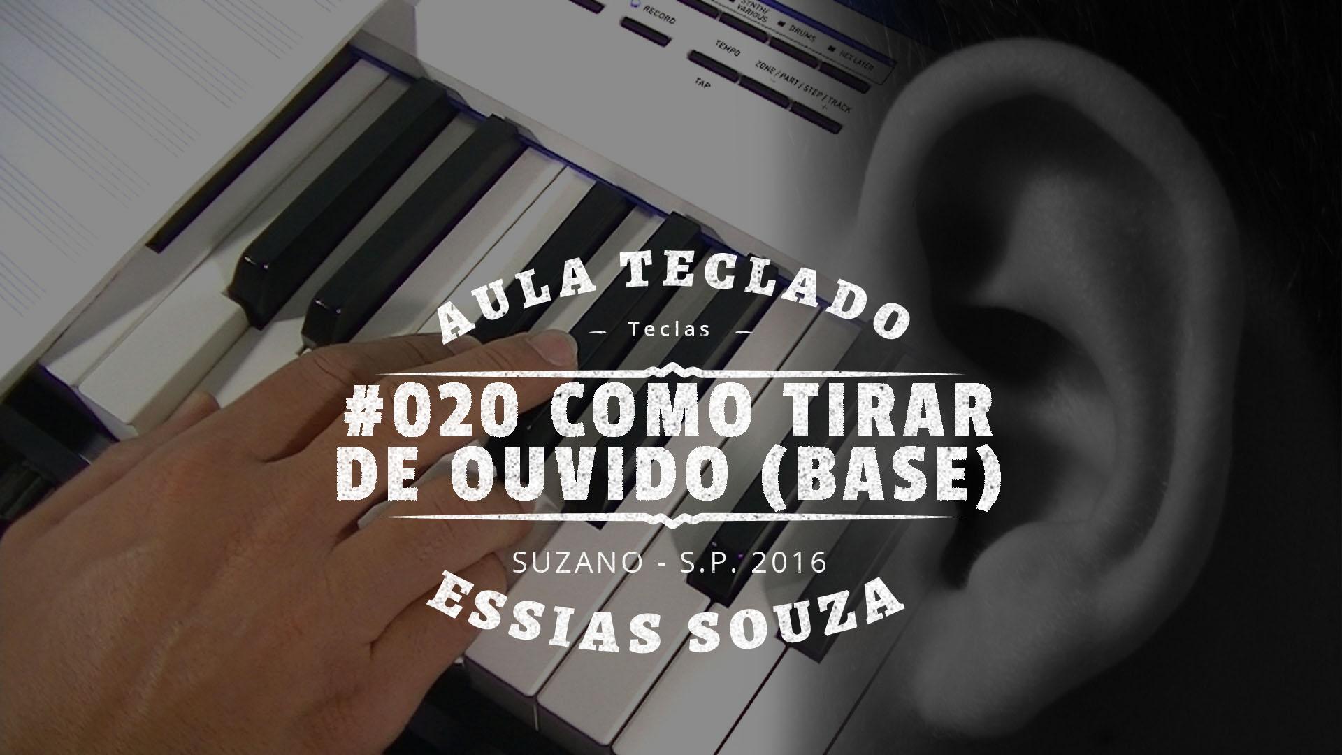 Aula de Teclado #020 – Como Tirar Uma Música De Ouvido Base