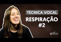 Respiração II Técnica Vocal – Grátis Online