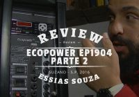 Review – Ecopower EP1904 Parte 2 – Leitor USB/SD Card – Som Ambiente