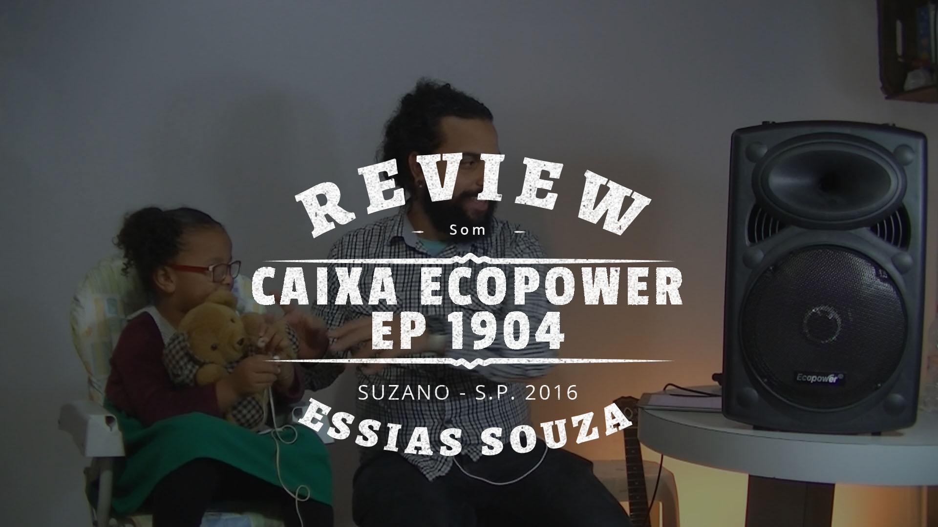 Review da Caixa Amplificada à Bateria Ecopower EP-1904 Falante 12′ 350W
