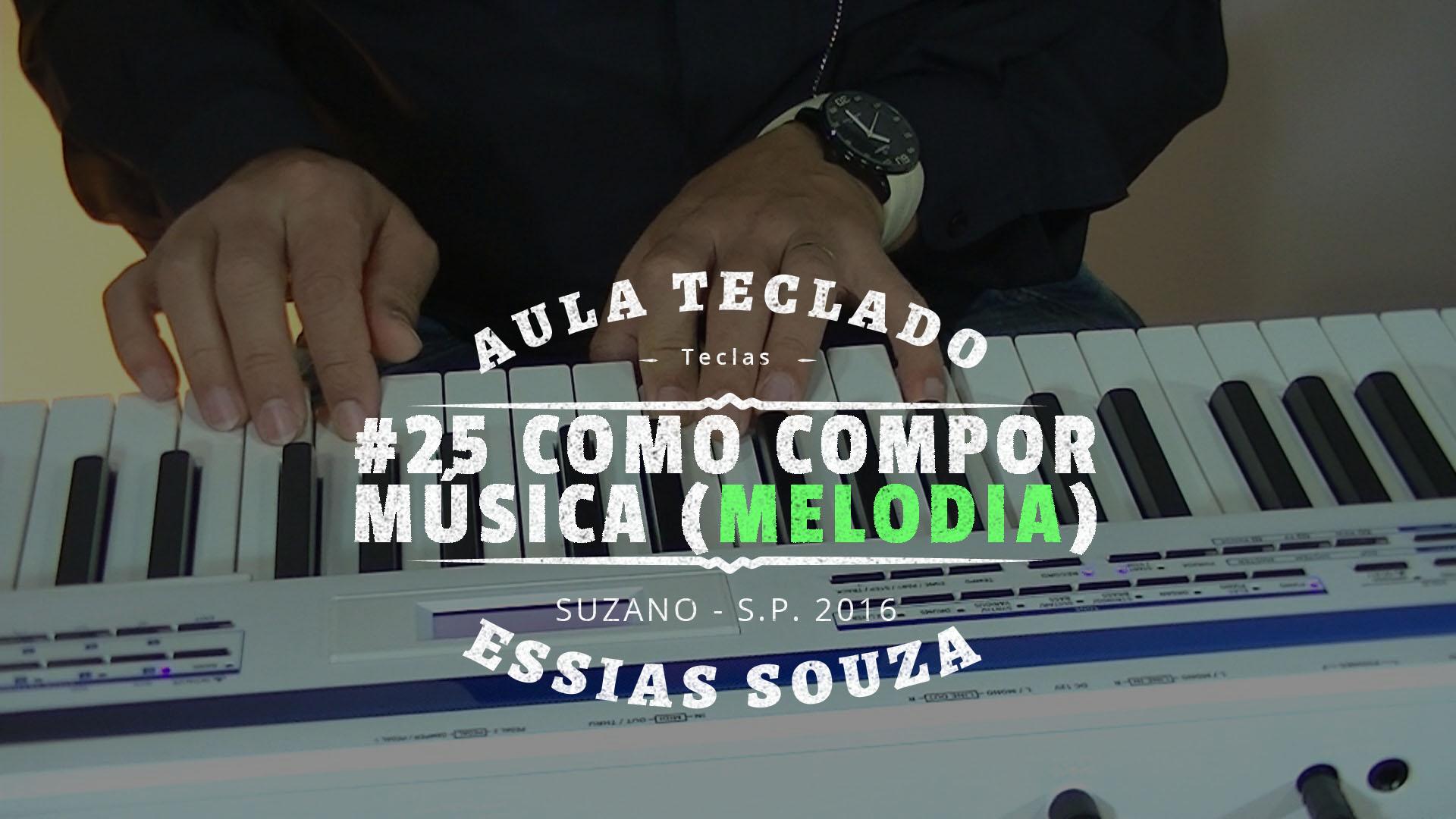 Aula de Teclado #25 – Como Compor Uma Música – Melodia
