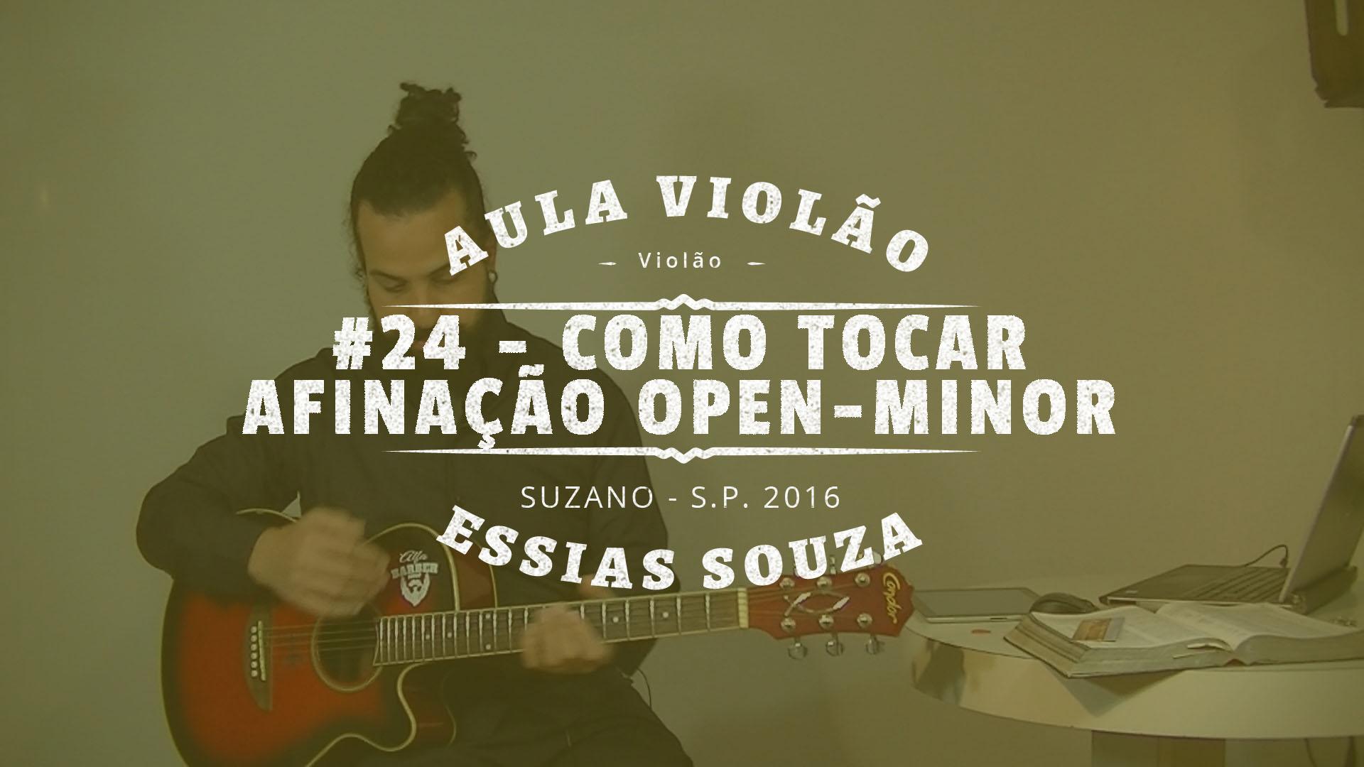 Aula de Violão #24 – Como Afinar – Open Minor – Afinação Aberta Menor
