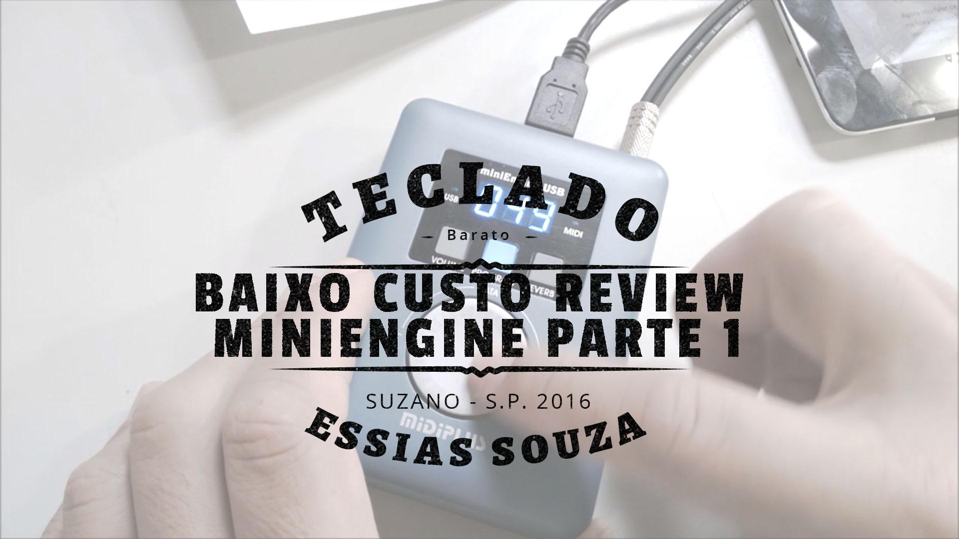 Teclado Musical De Baixo Custo #4 – Review – MidiPlus MiniEngine – Parte #1