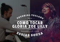 Tutorial de Teclado – Como Tocar Glória – Zoe Lilly – Dunamis