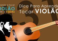 Aula de Violão #31 – Dica Para Aprender Tocar Violão