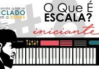 Teclado Iniciante #8 – O Que É Escala Musical?