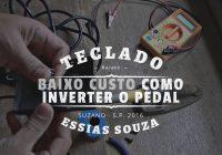 Teclado Musical De Baixo Custo #7 – Como Inverter O Pedal De Sustain Sem Chave