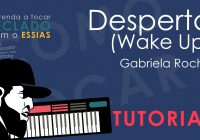 Como Tocar Desperta (Wake) – Gabriela Rocha | Tutorial de Teclado