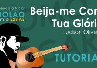 Como Tocar Beija Me Com Tua Gloria – Judson Oliveira (Tutorial de Violão)