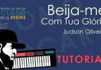 Como Tocar Beija-Me Com Tua Gloria – Judson Oliveira  (Tutorial de Teclado)