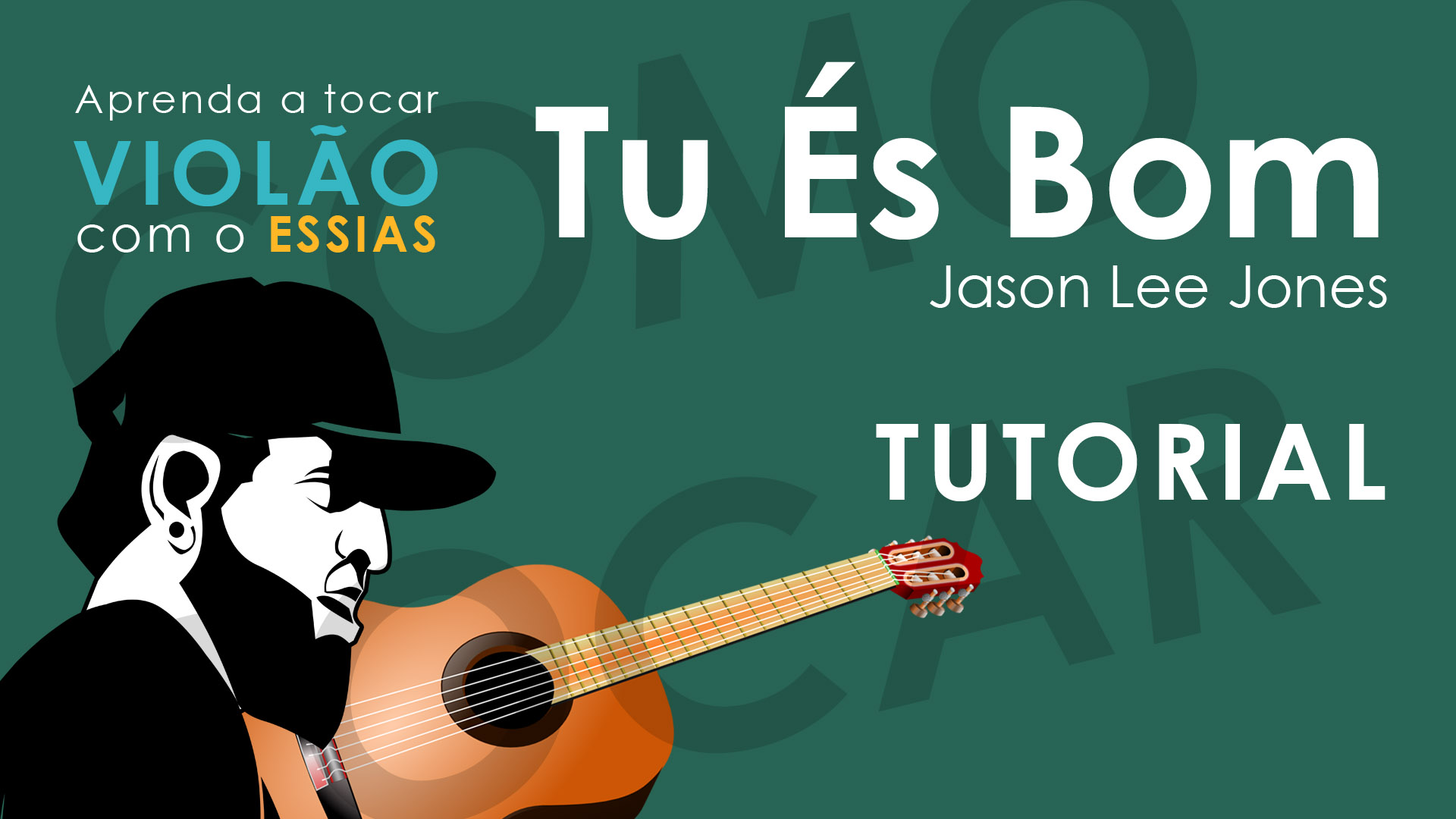 Como Tocar Tú És Bom – Jason Lee Jones – Fred Arrais (Tutorial de Violão)