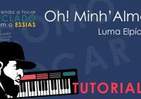 Como Tocar Óh Minh'Alma – Luma Elpídio (Tutorial de Teclado)