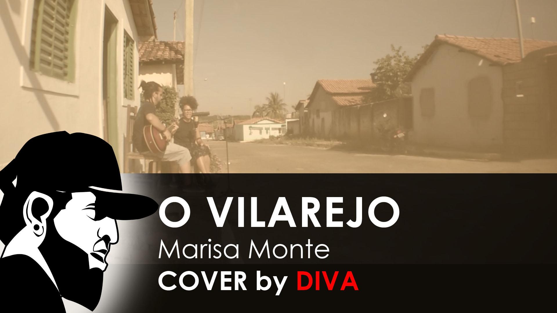 O Vilarejo – Marisa Monte (Cover by Diva)